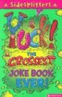 Sidesplitters: Yuck!: The Grossest Joke Book Ever (0753457091) by Chatterton, Martin