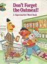 Don't Forget the Oatmeal: A Supermarket Word Book, Featuring Jim Henson's Sesame Street Muppets [Hardcover]