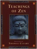 Teachings of Zen (0760720509) by Thomas Cleary