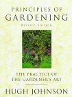 Principles of Gardening : The Practice of the Gardeners Art, HUGH JOHNSON