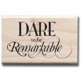 Hampton Art Expressions Rubber Stamps, Dare to be Remarkable - 1
