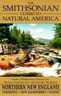 Northern New England: Vermont, New Hampshire, and Maine (The Smithsonian Guides to Natural America), Walter D. Wetherell