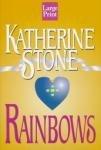 Rainbows, Katherine Stone