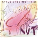 Nut by Cyrus Chestnut