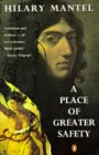 A Place of Greater Safety Hilary Mantel