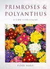 Primroses & Polyanthus: A Guide to the Species and Hybrids (0713481838) by Ward, Peter