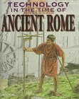 Technology in the Time of Ancient Rome (Technology in the Time of)