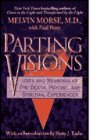 Parting Visions: Uses and Meanings of Pre-Death, Psychic, and Spiritual Experiences (0061009792) by Morse, Melvin