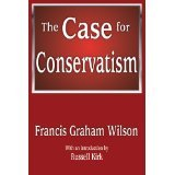 img - for The Case for Conservatism [PAPERBACK] [2011] [By Francis Graham Wilson] book / textbook / text book