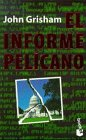 El Informe Pelicano / The Pelican Brief (Spanish Edition) (8408020110) by John Grisham