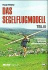 Trilogie - Das Segelflugmodell: Das S...