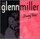GLENN MILLER - The Best of Big Band: Swing Time - Zortam Music