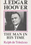 J. Edgar Hoover: The Man in His Time (0870001884) by De Toledano, Ralph