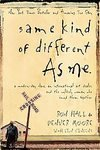 SAME KIND OF DIFFERENT AS ME: A MODERN-DAY SLAVE, AN INTERNATIONAL ART DEALER, AND THE UNLIKELY WOMAN WHO BOUND THEM TOGETHER[Same Kind of Different as Me: A Modern-Day Slave, an International Art Dealer, and the Unlikely Woman Who Bound Them Together] BY Hall, Ron(Author)paperback on Mar 11 2008