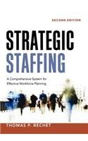 Strategic Staffing: A Comprehensive System for