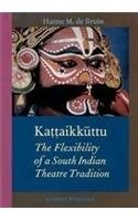 Kaaikuttu- The Flexibility of a South Indian Theatre Tradition (Gonda Indological Studies)
