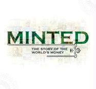 Minted: The Story of the World's Money