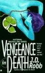 Vengance in Death (0425160394) by J.D. Robb (Nora Roberts)