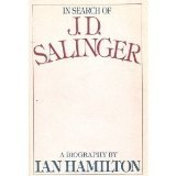 In Search of J. D. Salinger, A Biography
