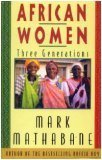 African Women: Three Generations, MARK MATHABANE