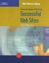 Planning, Developing, and Marketing Successful Web Sites