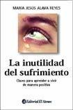 img - for La inutilidad del sufrimiento (Spanish Edition) book / textbook / text book