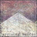 Arriving Twice by Gilgamesh (2000) Audio CD