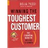 Winning the Toughest Customer (The Essential Guide to Selling to Women)
