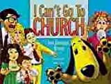 img - for I Can't Go To Church book / textbook / text book