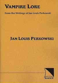 Vampire Lore: From Writings of Jan Louis Perkowski