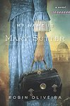 [2010 HARDBACK] My Name Is Mary Sutter: Robin Oliveira (Author)My Name Is Mary Sutter: A Novel [Bargain Price] [2010 Hardcover] Robin Oliveira (Author) My Name Is Mary Sutter: