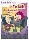 Pete Townshend - Rachel Fuller Presents In The Attic