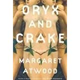 Oryx and Crakeby Margaret Atwood