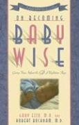 On Becoming Baby Wise By Ezzo, Gary, Bucknam, Robert. (Parent-Wise Solutions,2006) [Paperback] 4Th Edition