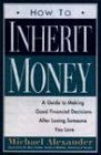How to Inherit Money (0006384714) by Alexander, Michael