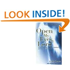 Open My Eyes, Lord: A Pratical Guide to Angelic Visitations and Heavenly Experiences