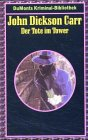 Der Tote im Tower. - John Dickson Carr