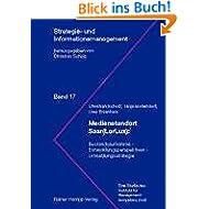 Medienstandort Saar(LorLux): Bestandsaufnahme - Entwicklungsperspekt... - Umsetzungsstrategie