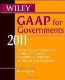 img - for Wiley GAAP for Governments 2011: Interpretation and Application of Generally Accepted Accounting Principles for State and Local Governments 6th Edition by Ruppel, Warren [Paperback] book / textbook / text book