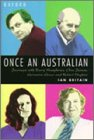 img - for Once an Australian: Journeys with Barry Humphries, Clive James, Germaine Greer and Robert Hughes book / textbook / text book