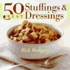 50 Best Stuffings and Dressings (365 Ways Series)