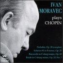 Ivan Moravec Plays Chopin: Preludes, Op. 28 (complete), Scherzo # in B minor, Op. 20, Barcarolle in F-Sharp minor, Op. 60, Etude in C-Sharp minor, Op. 25, No. 7