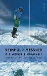 echange, troc Reinhold Messner - Die weisse Einsamkeit.