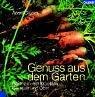 Genuss aus dem Garten: G�rtnern mit K...