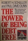 img - for The Power of Being Debt Free: How Eliminating the National Debt Could Radically Improve Your Standard of Living book / textbook / text book