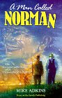 A Man Called Norman: The Unforgettable Story of an Uncommon Friendship, Adkins,Mike