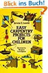 Easy Carpentry Projects for Children...