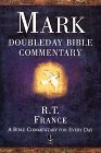 Mark: Doubleday Bible Commentary (Bible Commentary Series) (0385490178) by France, R.T.