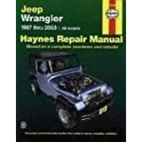 Jeep Wrangler Automotive Repair Manual: 1987 through 2003 All Models ~ John Haynes