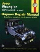 Jeep Wrangler 1987 - 2003: Based on a Complete Teardown and Rebuild (Haynes Repair Manual)